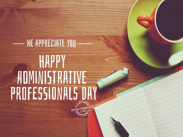 Picture: We appreciate you,  Administrative Professionals Day