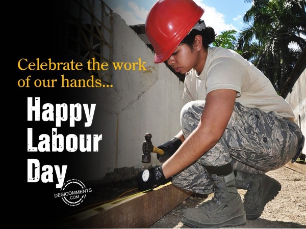 Picture: Celebrate the work our hands, Happy Labour Day