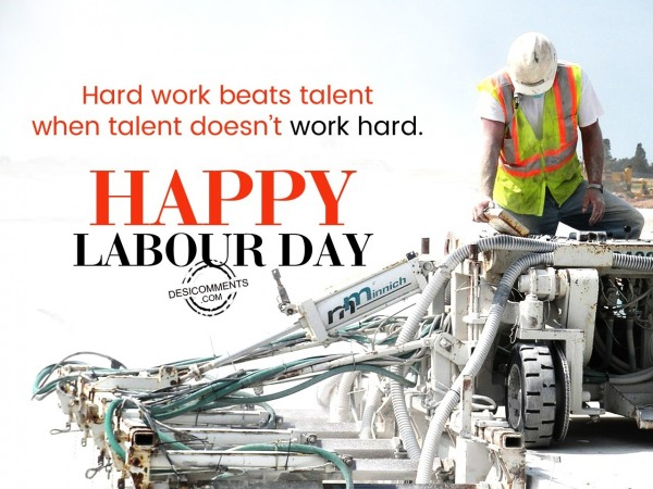 Picture: Hard work beat talent, Happy Labour Day