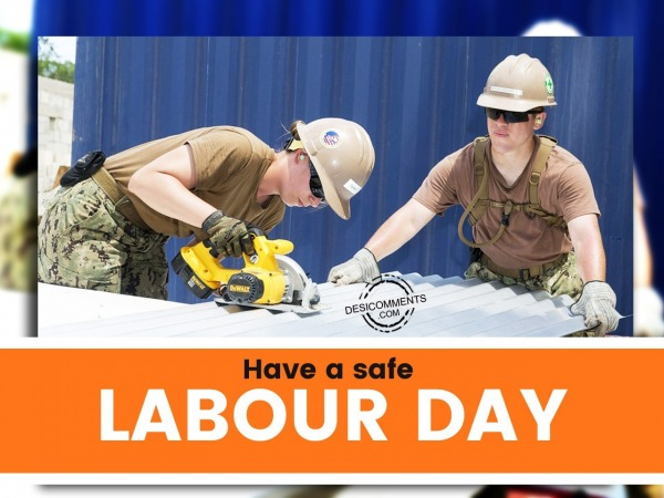 Picture: Have a safe Labour day