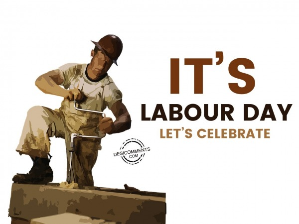 Picture: It's labour day let's celebrate