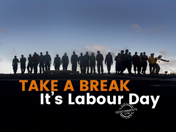 Picture: Take a break, It's Labour Day