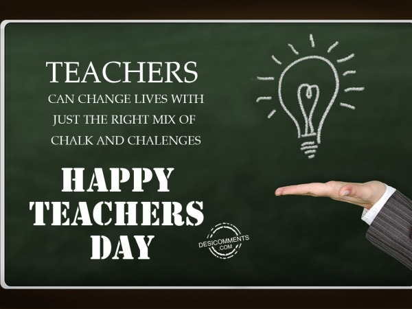 Picture: Teachers can change lives, Happy Teachers Day