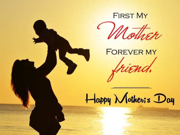 Picture: First My Mother Forever My Friend. Mothers Day