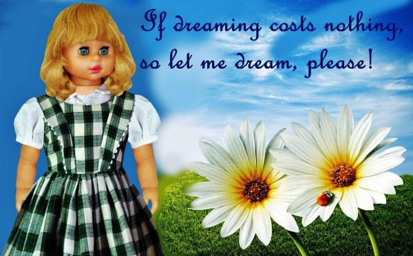 If Dreaming Costs Nothing