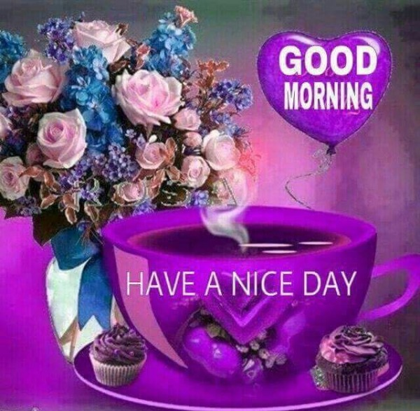 Picture: Good Morning – Have A Nice Day