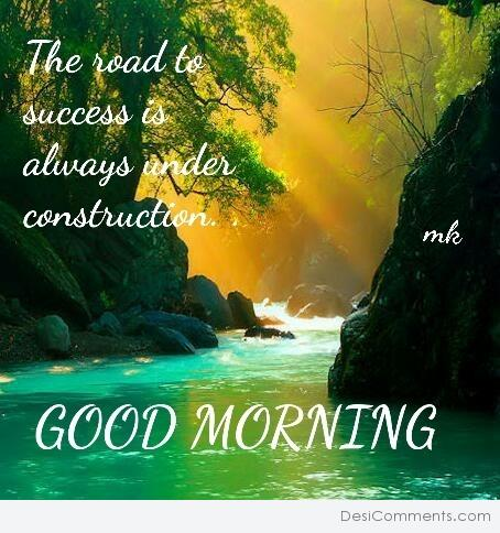 The Road To Success - Good morning