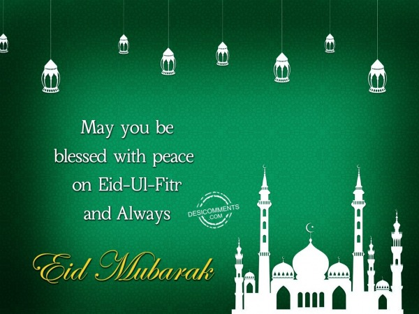 May You Be Blessed With Peace On Eid Ul Fitr