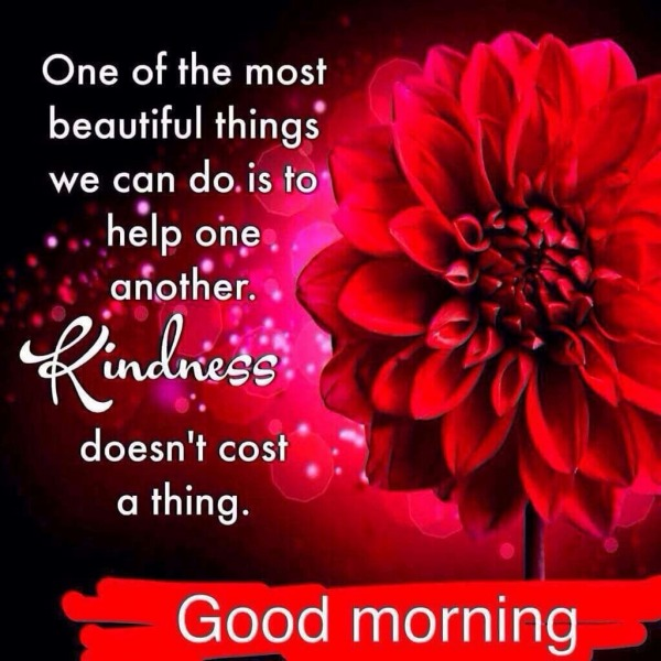Kindness Doesn't Cost Any Thing - Good Morning