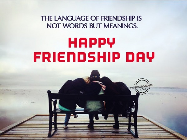 The language of friendship, Happy Friendship Day