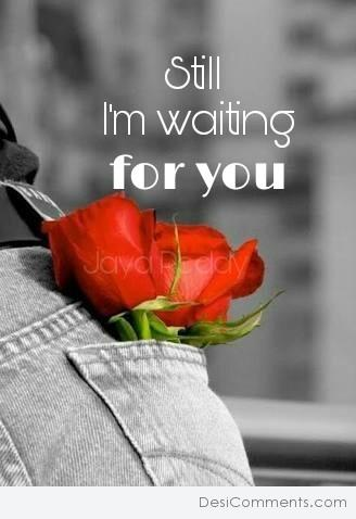 Still I'M Waiting For You
