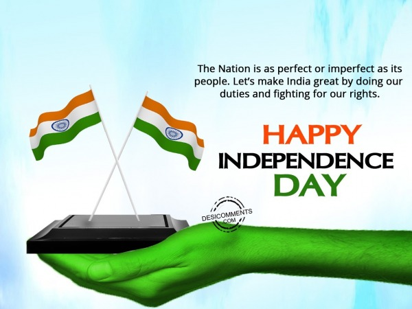 Picture: The nation is as perfect, Happy Independence Day