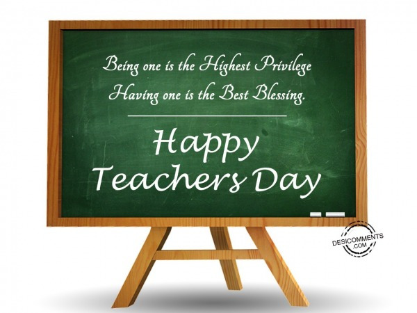 Picture: Being one is the highest privilege, Happy Teachers Day