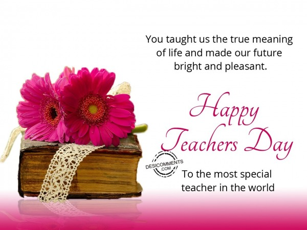 Picture: True meaning of life, Happy Teachers Day