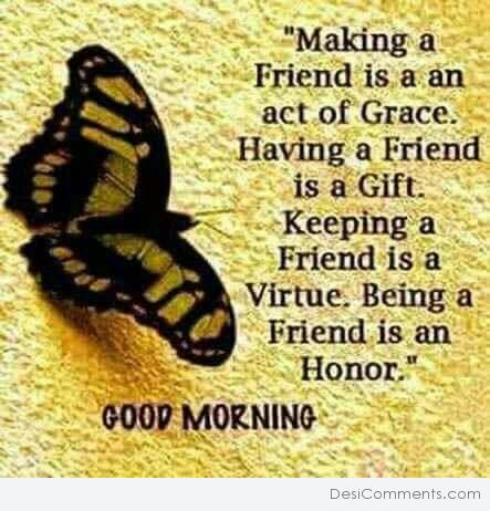 Being a Friend Is A Honor - Good Morning
