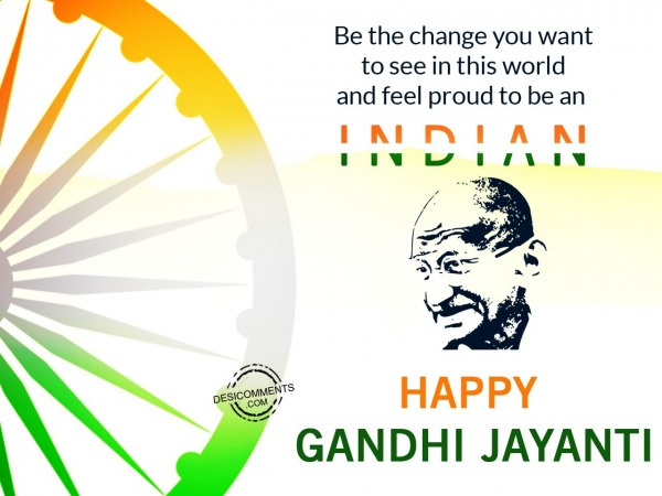 Picture: Be the change, Happy Gandhi Jayanti