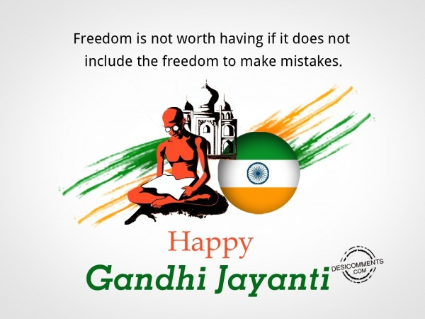 Picture: Freedom is worth having, Happy Gandhi Jayanti