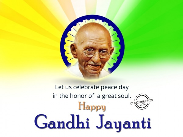 Let us celebrate peace, Happy Gandhi Jayanti