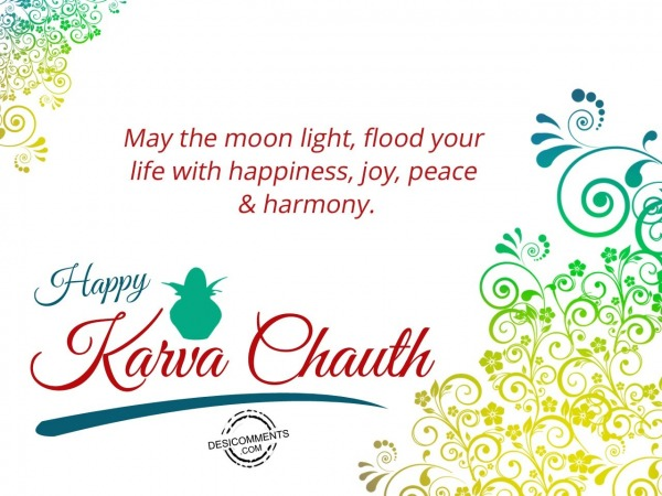 Picture: May the moon light flood your life withhappiness, Happy Karva chauth