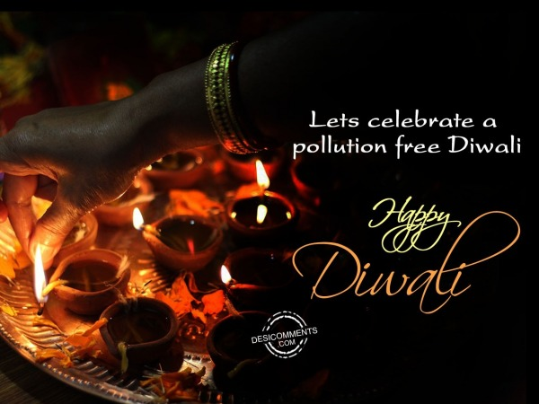 Picture: Lets celebrate a pollution free Diwali