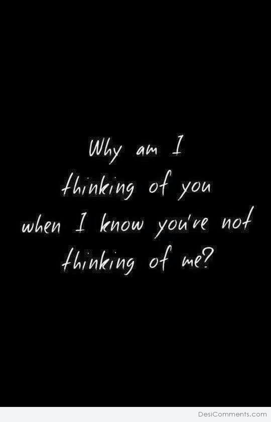 Why I Am Thinking Of You - DesiComments com