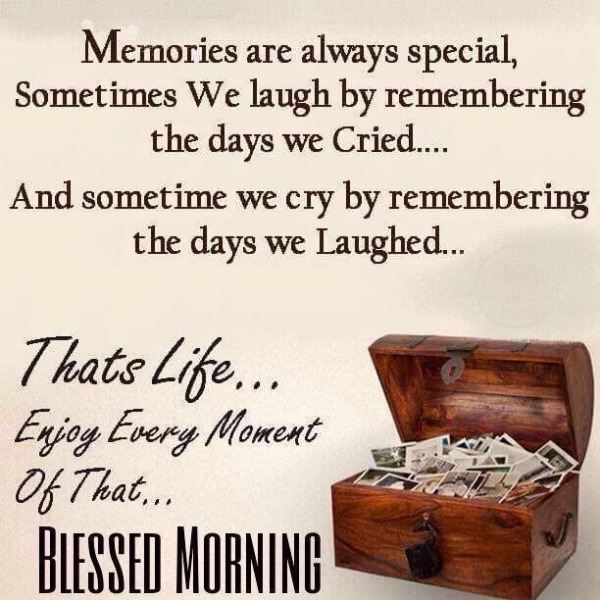 Memories Are Always Special - Blessed Morning