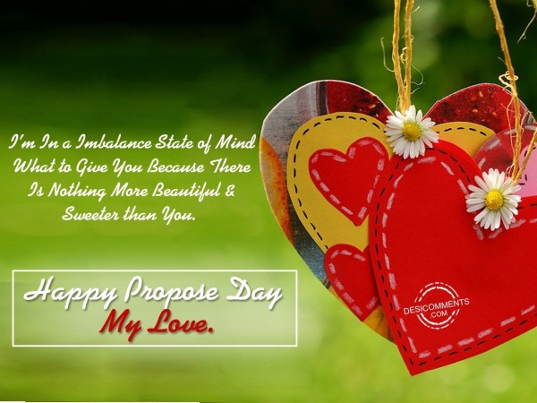 I am in a imbalance state of mind, Happy Propose Day