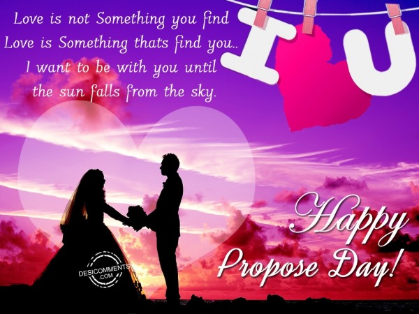 Picture: Love is not something, Happy Propose Day