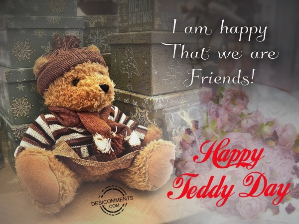Picture: I am happy that we are friend, Happy teddy day