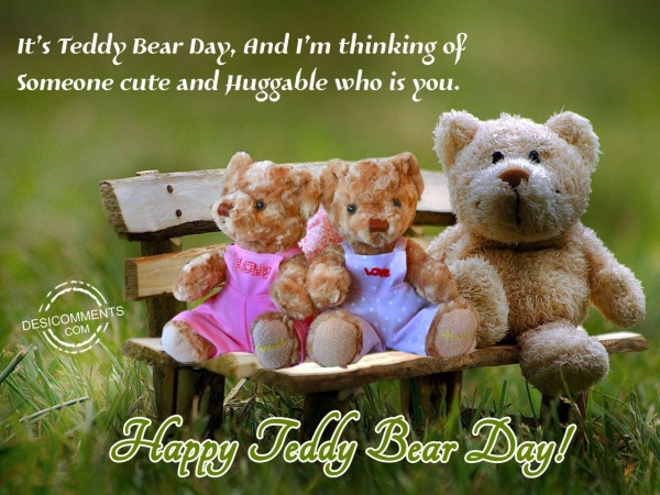 Picture: Its teddy bear day and i m thinking of, Happy teddy day