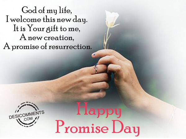 God of my life, Happy promise day
