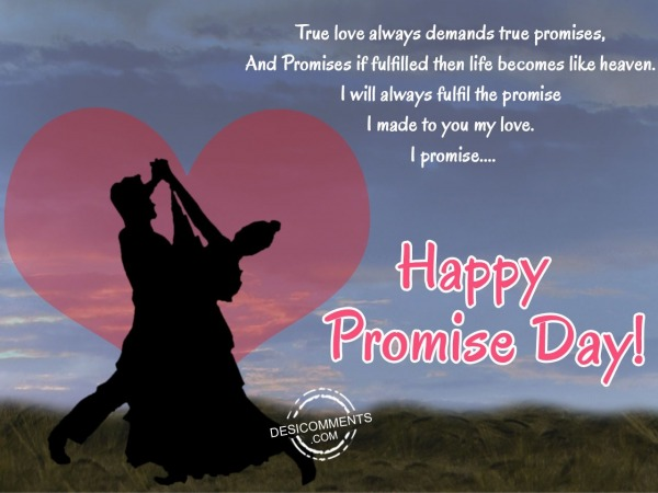 Picture: True love always demand,Happy promise day