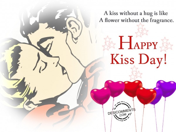 A kiss without a hug, Happy kiss day