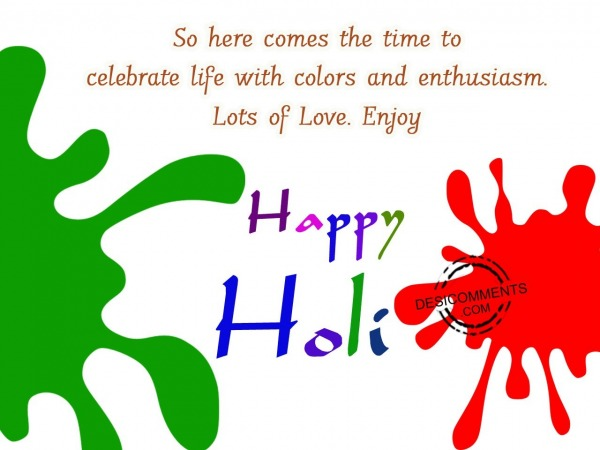 So here comes the time to, Happy Holi