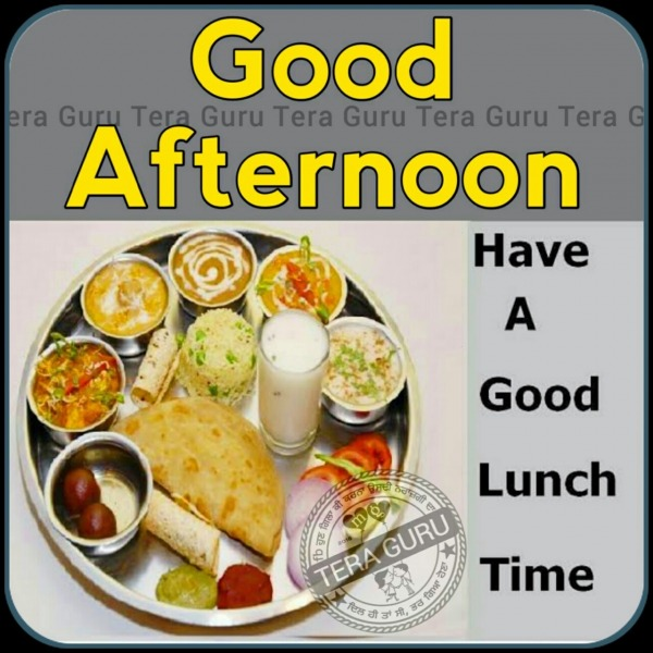 Good Afternoon – Have A Good Lunch Time