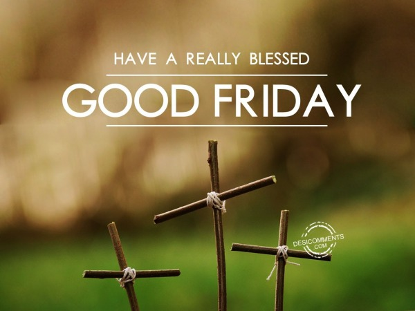 Picture: Have a really blessed Good Friday