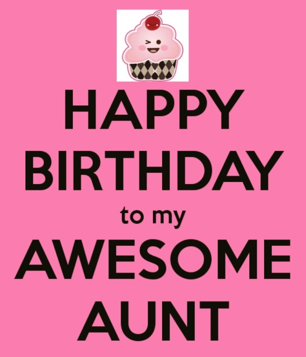 Picture: Happy Birthday To My Awesome Aunt