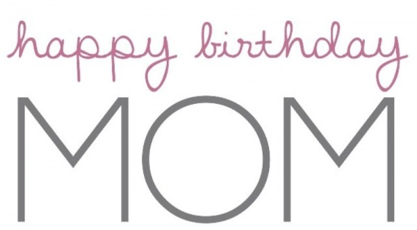 Picture: Happy Birthday Mom Nice Pic