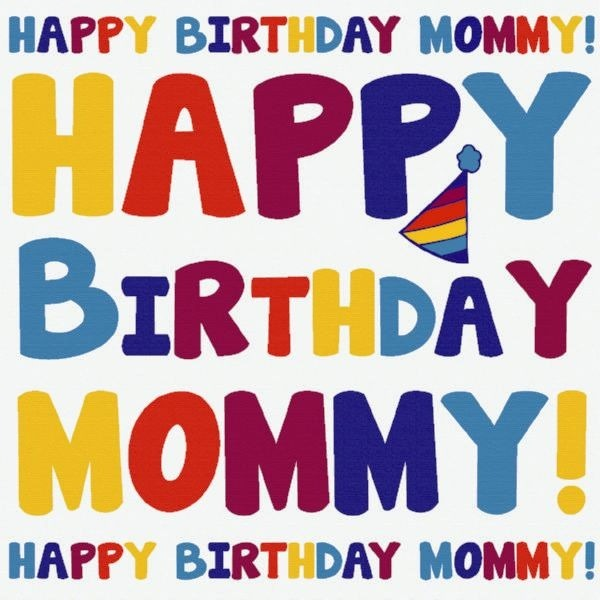Picture: Happy Birthday Mommy