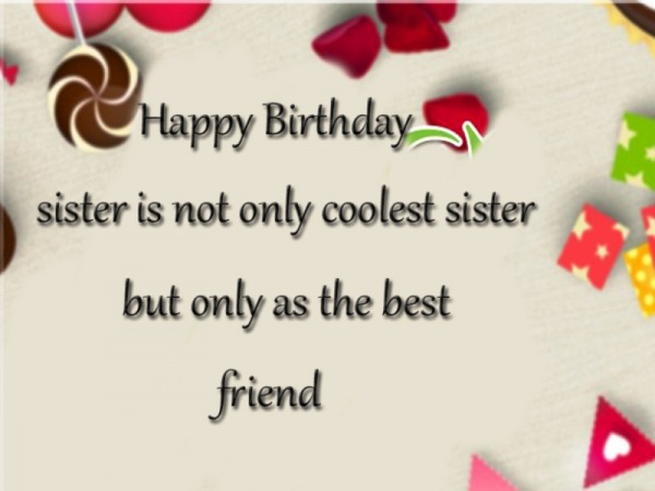 Happy Birthday Sister Is Not Only Coolest Sister