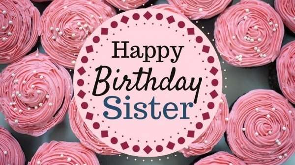 Picture: Happy Birthday Sister Pic