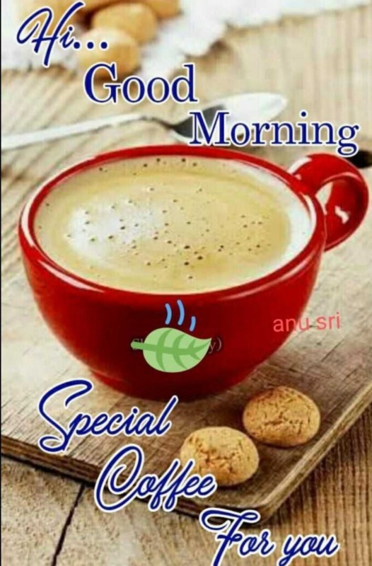 Hi Good Morning Special Coffee For You