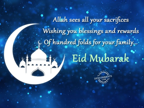 Allah sees all your sacrifice – Eid Mubarak