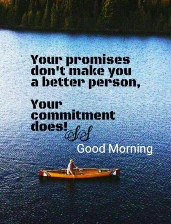 Your Promises Don't Make You A Better Person