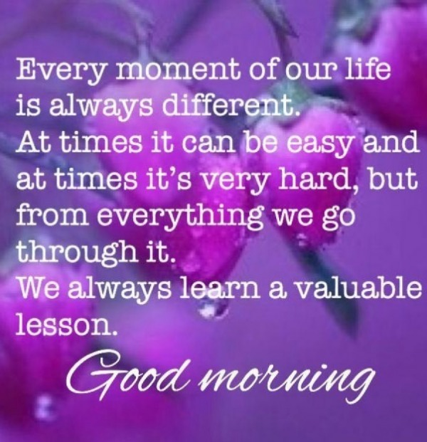 Picture: Every Moment Of Our Life Is Always Different