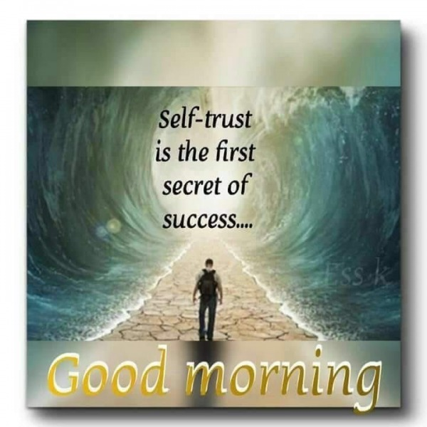 Self Trust Is The First Secret