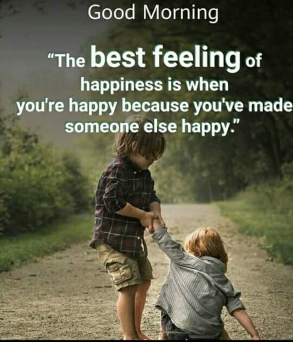 The Best Feeling Of Happiness Is When