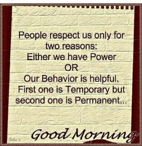 People Respect Us Only For Two Reasons