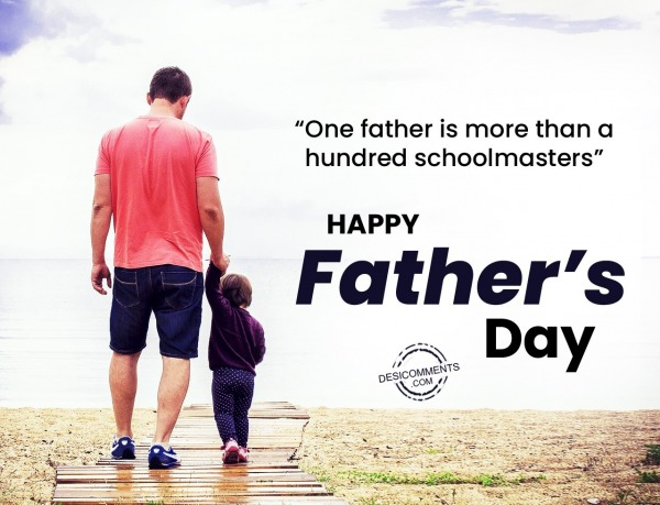 One father is more than hundred schoolmasters, Happy Father's Day