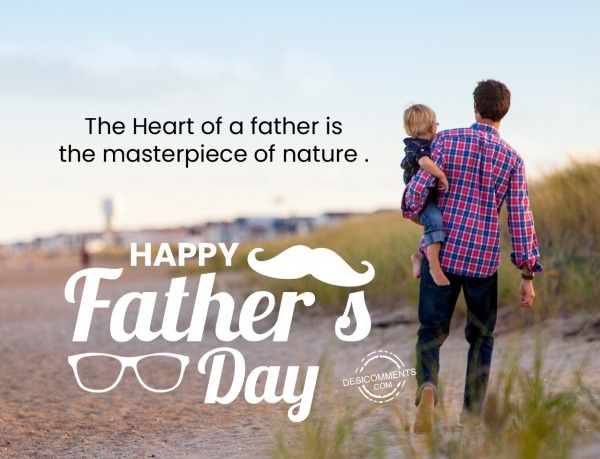 The heart of a father, Happy Father's Day
